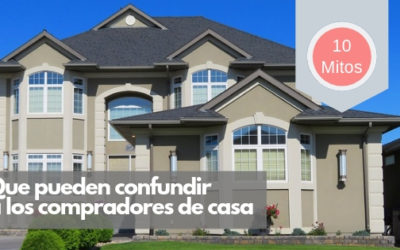 10 mitos que pueden confundir a los compradores de casa por primera vez