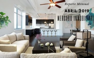 Reporte del mercado inmobiliario Abril 2019